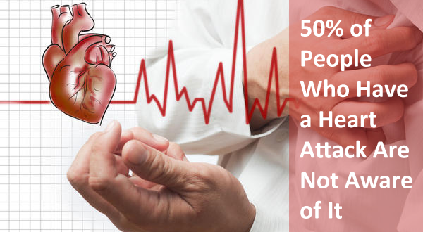 Scary Fact: 50% of People Who Have a Heart Attack Are Not Aware of It