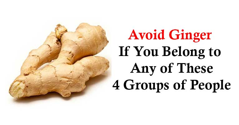 If You Have Any of These Conditions Avoid Ginger at Any Cost